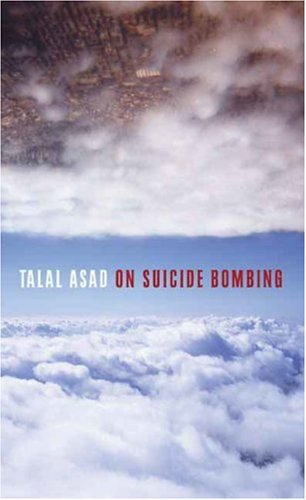 The cover of On Suicide Bombing (Wellek Library Lectures)