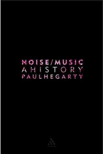 The cover of Noise Music: A History