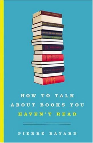 The cover of How to Talk About Books You Haven't Read