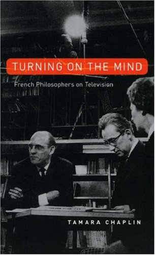 The cover of Turning On the Mind: French Philosophers on Television