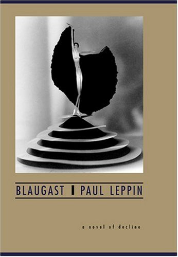 The cover of Blaugast: A Novel of Decline