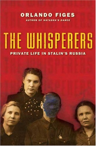 The cover of The Whisperers: Private Life in Stalin's Russia