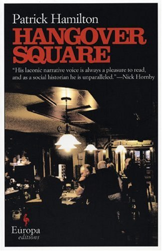 The cover of Hangover Square: A Story of Darkest Earl's Court