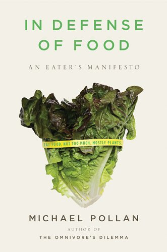 The cover of In Defense of Food: An Eater's Manifesto