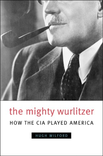 The cover of The Mighty Wurlitzer: How the CIA Played America