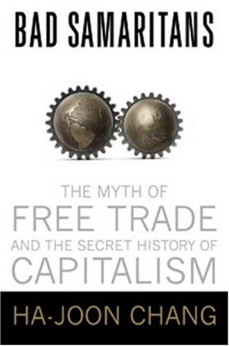 The cover of Bad Samaritans: The Myth of Free Trade and the Secret History of Capitalism