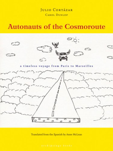 The cover of Autonauts of the Cosmoroute: A Timeless Voyage from Paris to Marseille