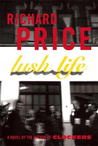 The cover of Lush Life: A Novel
