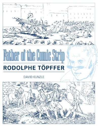 The cover of Father of the Comic Strip: Rodolphe Topffer (Great Comics Artists Series)