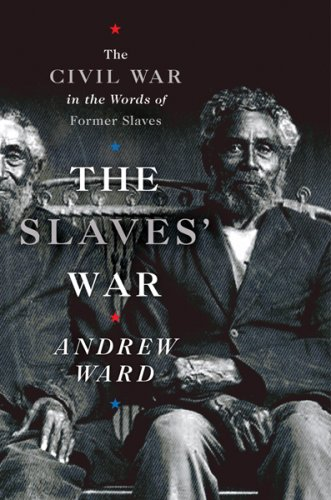 The cover of The Slaves' War: The Civil War in the Words of Former Slaves