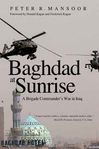 The cover of Baghdad at Sunrise: A Brigade Commander's War in Iraq (Yale Library of Military History)