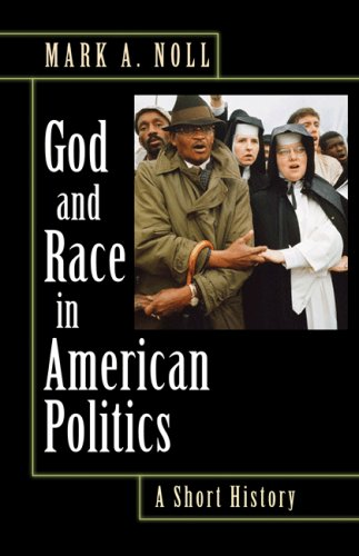 The cover of God and Race in American Politics: A Short History