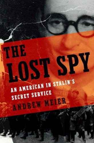 The cover of The Lost Spy: An American in Stalin's Secret Service
