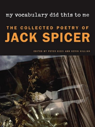 The cover of My Vocabulary Did This to Me: The Collected Poetry of Jack Spicer