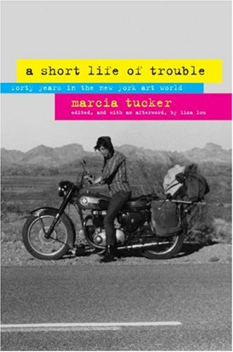 The cover of A Short Life of Trouble: Forty Years in the New York Art World