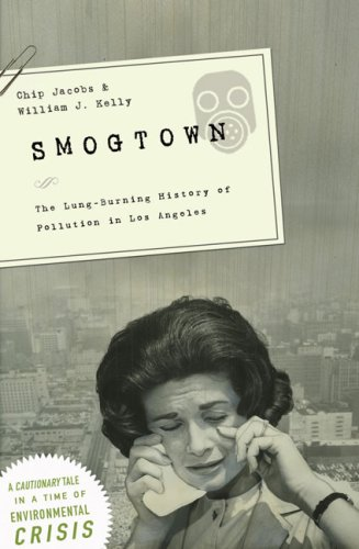 The cover of Smogtown: The Lung-Burning History of Pollution in Los Angeles