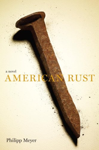 The cover of American Rust: A Novel