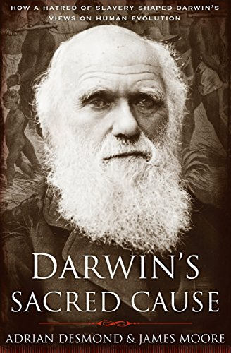 The cover of Darwin's Sacred Cause: How a Hatred of Slavery Shaped Darwin's Views on Human Evolution