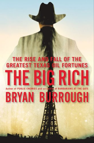 The cover of The Big Rich: The Rise and Fall of the Greatest Texas Oil Fortunes