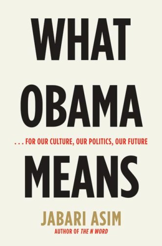 The cover of What Obama Means: ...for Our Culture, Our Politics, Our Future