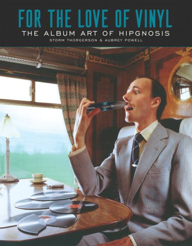 The cover of For the Love of Vinyl: The Album Art of Hipgnosis