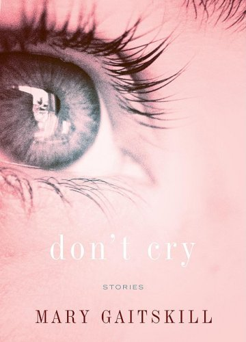 The cover of Don't Cry: Stories