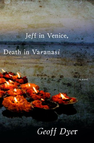 The cover of Jeff in Venice, Death in Varanasi: A Novel