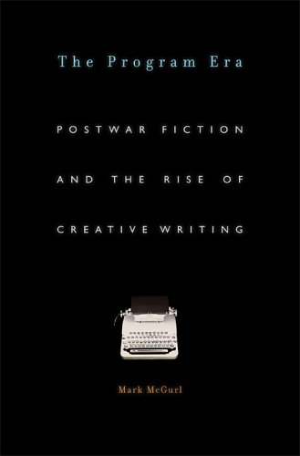 The cover of The Program Era: Postwar Fiction and the Rise of Creative Writing