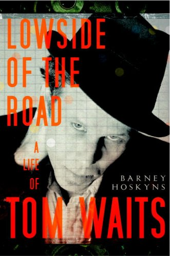 The cover of Lowside of the Road: A Life of Tom Waits
