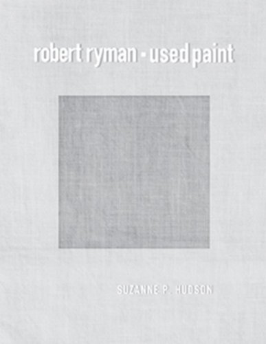 The cover of Robert Ryman: Used Paint (October Books)