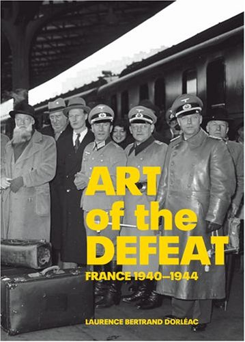 The cover of Art of the Defeat, France 1940-1944