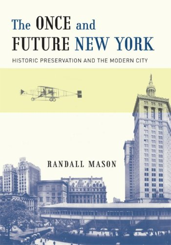 The cover of The Once and Future New York: Historic Preservation and the Modern City