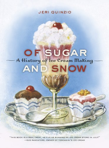The cover of Of Sugar and Snow: A History of Ice Cream Making (California Studies in Food and Culture)