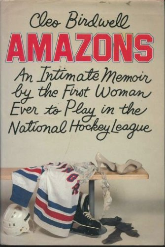 The cover of Amazons: An Intimate Memoir By the First Women to Play in the National Hockey League