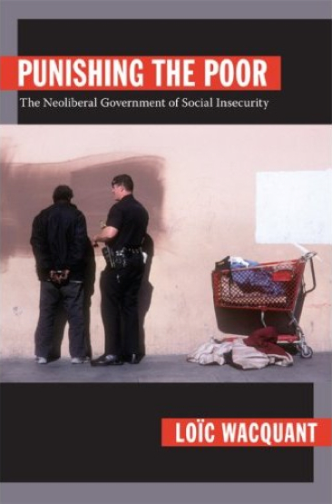 The cover of Punishing the Poor: The Neoliberal Government of Social Insecurity