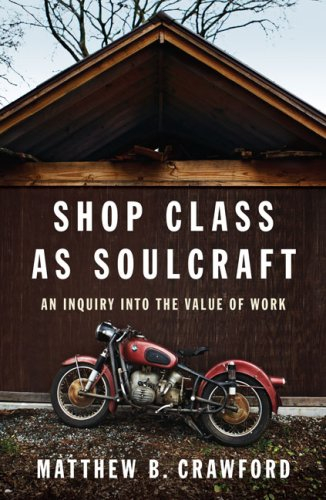 The cover of Shop Class as Soulcraft: An Inquiry Into the Value of Work