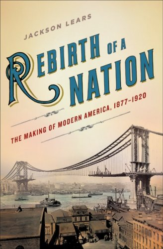 The cover of Rebirth of a Nation: The Making of Modern America, 1877-1920 (American History)