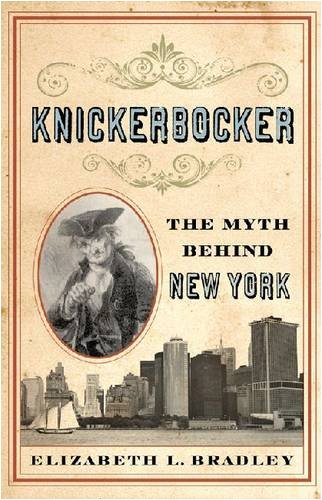 The cover of Knickerbocker: The Myth behind New York
