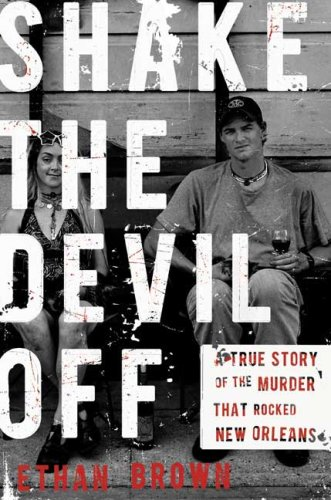 The cover of Shake the Devil Off: A True Story of the Murder that Rocked New Orleans