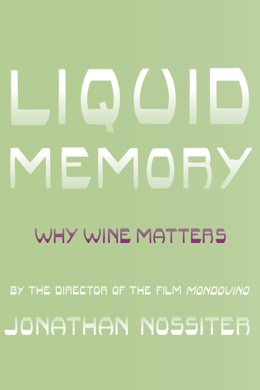 The cover of Liquid Memory: Why Wine Matters
