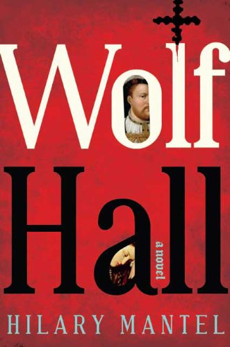 The cover of Wolf Hall: A Novel