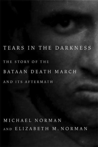 The cover of Tears in the Darkness: The Story of the Bataan Death March and Its Aftermath