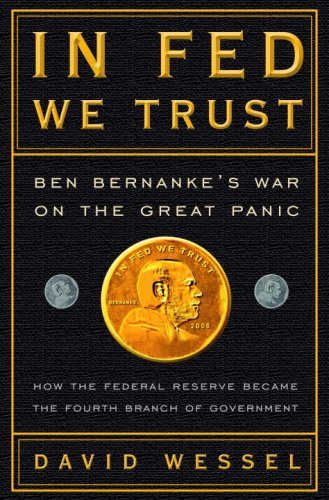 The cover of In Fed We Trust: Ben Bernanke's War on the Great Panic