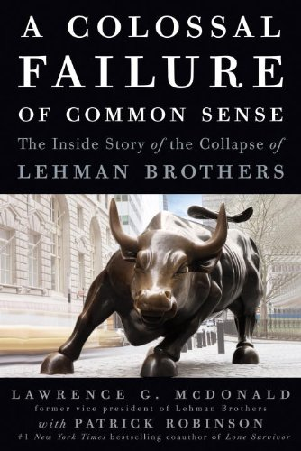 The cover of A Colossal Failure of Common Sense: The Inside Story of the Collapse of Lehman Brothers