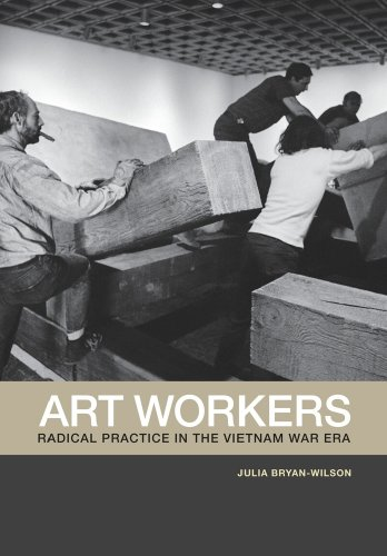 The cover of Art Workers: Radical Practice in the Vietnam War Era