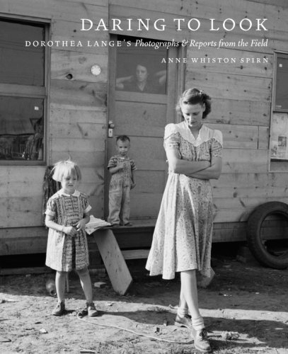 The cover of Daring to Look: Dorothea Lange's Photographs and Reports from the Field