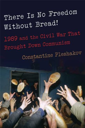The cover of There Is No Freedom Without Bread!: 1989 and the Civil War That Brought Down Communism