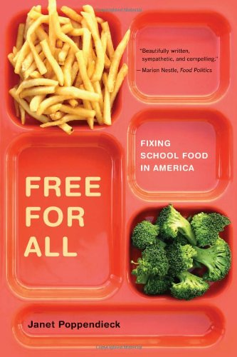 The cover of Free for All: Fixing School Food in America (California Studies in Food and Culture)