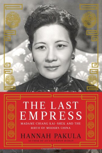 The cover of The Last Empress: Madame Chiang Kai-shek and the Birth of Modern China