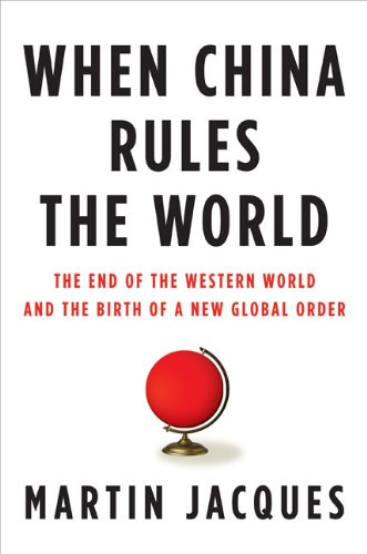 The cover of When China Rules the World: The End of the Western World and the Birth of a New Global Order